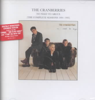 NO NEED TO ARGUE COMPLETE SESSIONS BY CRANBERRIES (CD)