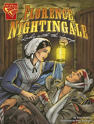 Florence Nightingale By Robbins, Trina/ Timmons, Anne (ILT)