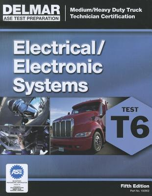 ASE Test Preparation - T6 Electrical and Electronic System By Delmar Learning